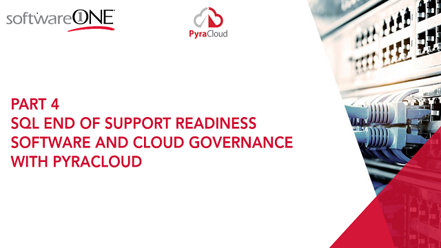 Part 4 SQL & WinSvr  End of Support : Software & Cloud Governance with PyraCloud