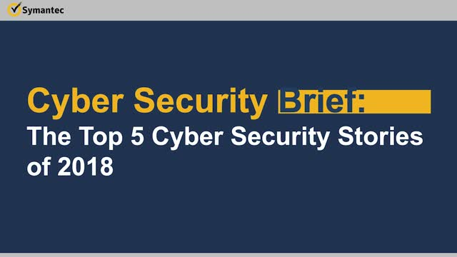 Cyber Security Brief: The Top 5 Cyber Security Stories of 2018