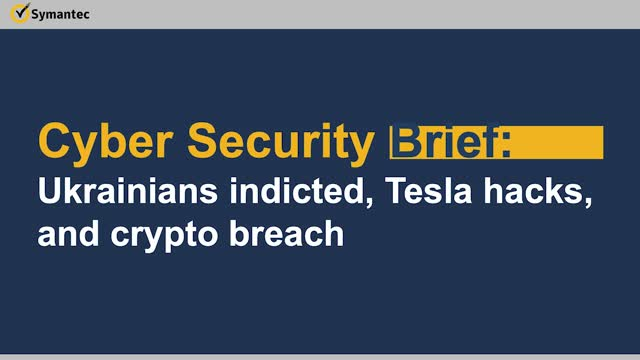 Cyber Security Brief: Ukrainians indicted, Tesla hacks, and crypto breach