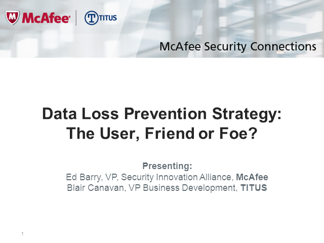 Data Loss Prevention Strategies: The User, Friend, or Foe?
