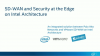 SD-WAN and Security at the Edge on Intel Architecture