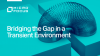 Bridging the Gap in a Transient IT Environment