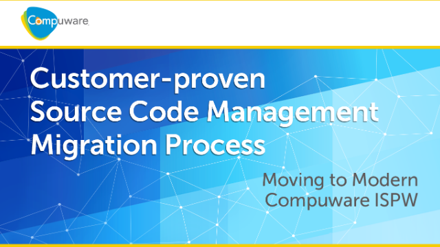 Customer-proven Source Code Management Migration Process to Compuware ISPW