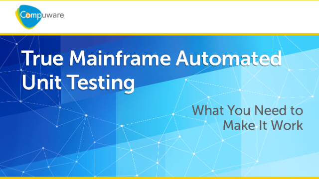 True Mainframe Automated Unit Testing | What You Need to Make It Work