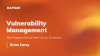 Vulnerability Management - Why Programs Fail and What You Can Do About It