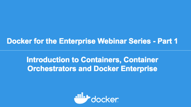 Docker 101: Introduction to Containers and Docker Enterprise