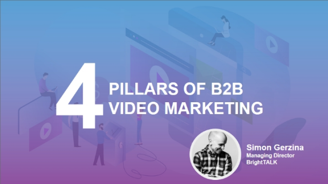 The 4 Pillars of B2B Video Marketing