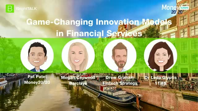 Panel Discussion: 3 Game-Changing Innovation Models in Financial Services Today