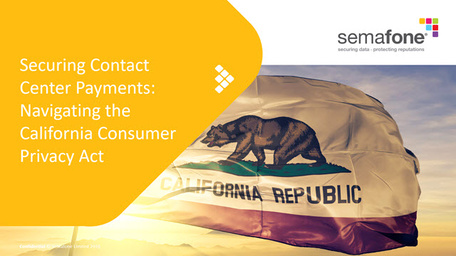Securing Contact Center Payments: Navigating the California Consumer Privacy Act