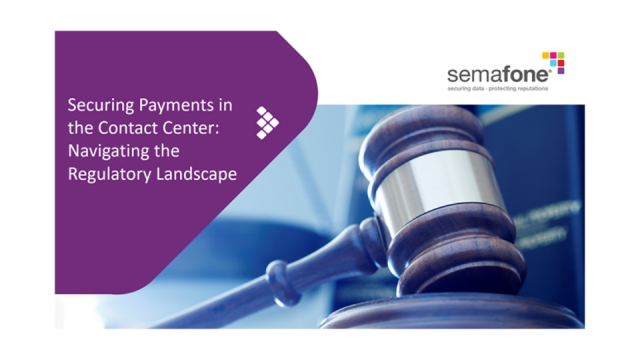 Securing Payments in the Contact Center: Navigating the Regulatory Landscape