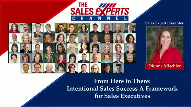 From Here to There: Intentional Sales Success A Framework for Sales Executives