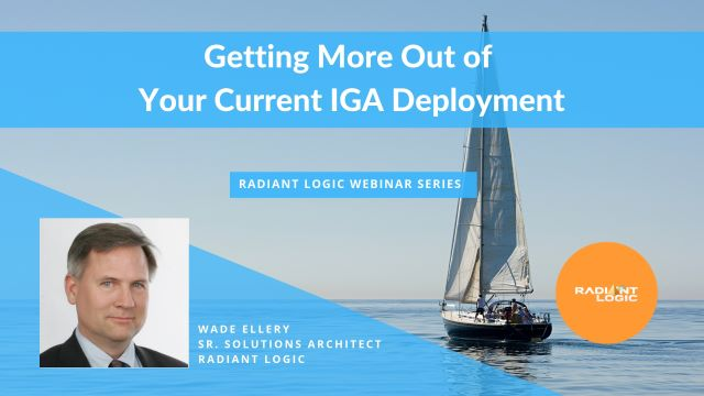 Getting More Out of Your Current IGA Deployment