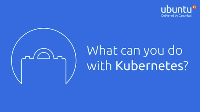 What can you do with Kubernetes?