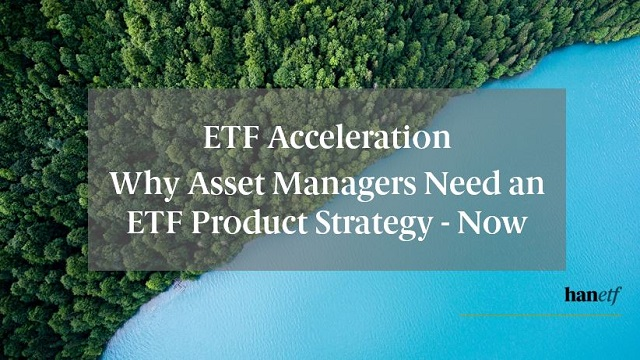 ETF Acceleration | Why Asset Managers Need an ETF Product Strategy - Now