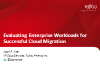 Evaluating Enterprise Workloads for Successful Cloud Migration