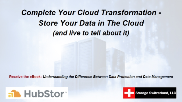 Complete Your Cloud Transformation - Store Your Data in The Cloud