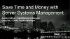 Save Time and Money with Dell EMC Server Systems Management