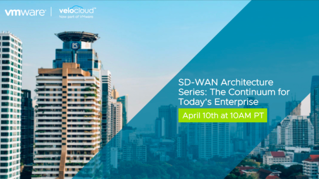 SD-WAN Architecture Series: The Continuum for Today's Enterprise