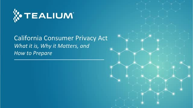 California Consumer Privacy Act: What it is, Why it Matters and How to Prepare