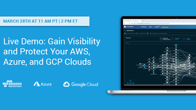 Live Demo: Gain Visibility and Protect Your AWS, Azure, and GCP Clouds