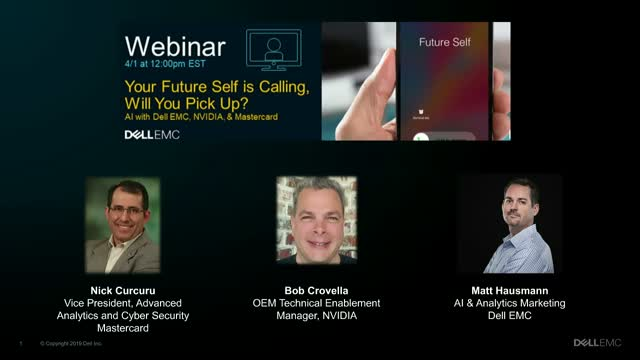 Your Future Self is Calling, Will You Pick Up? Dell EMC, NVIDIA & Mastercard