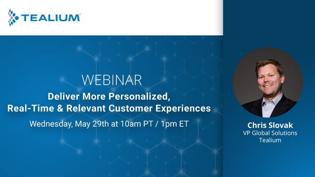 Deliver More Personalized, Real-Time & Relevant Customer Experiences