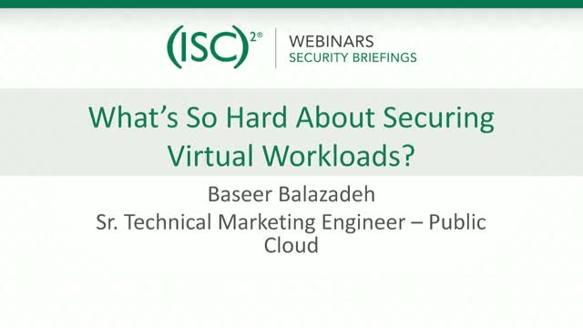 Security Briefing: What's So Hard About Securing Virtual Workloads?