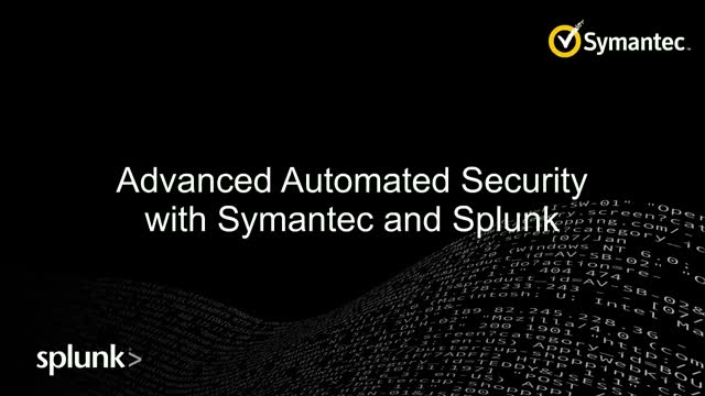 Advanced Automated Security with Symantec and Splunk
