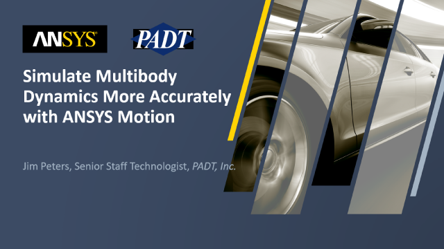 Simulate Multibody Dynamics More Accurately with ANSYS Motion