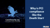 Why is PCI compliance like the Death Star?