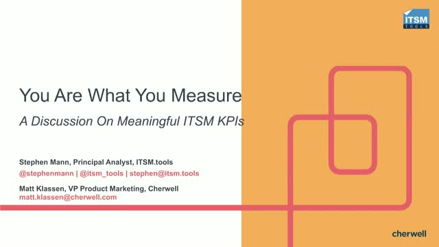 You Are What You Measure. A Discussion On Meaningful ITSM KPIs