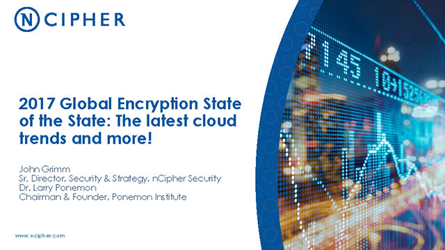 2017 Global Encryption State of the State: The Latest Cloud Trends and More!