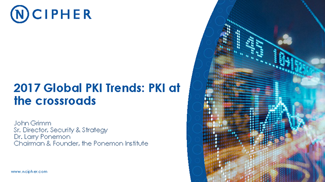 2017 Global PKI Trends: PKI at the Crossroads