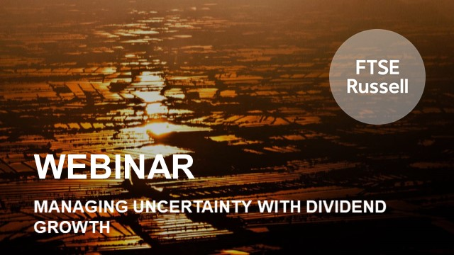 Managing uncertainty with dividend growth