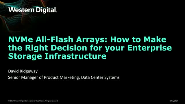 NVMe All-Flash Arrays:How to Make the Right Decision for your Enterprise Storage