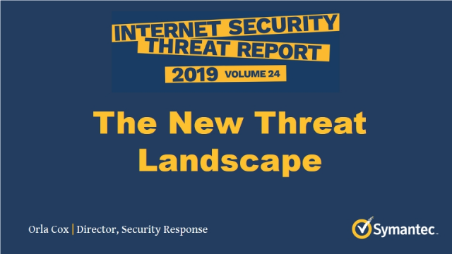 Highlights for Partners from the Symantec Internet Security Threat Report 2019