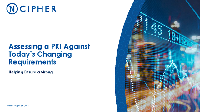 Assessing a PKI Against Today's Changing Requirements - Helping Ensure a Strong