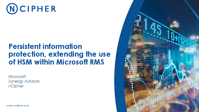 Persistent Information Protection, Extending the Use of HSM Within Microsoft RMS