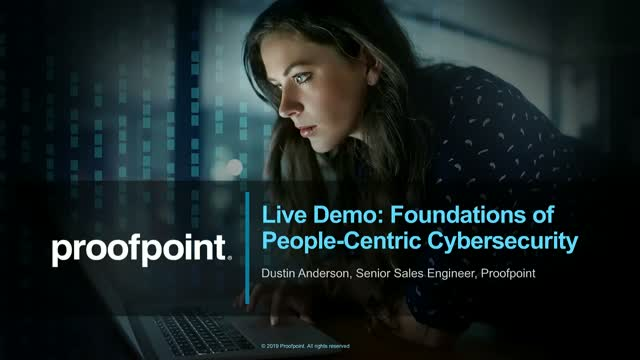 Webisode 4: Proofpoint Demo - Foundations of People-Centric Cybersecurity