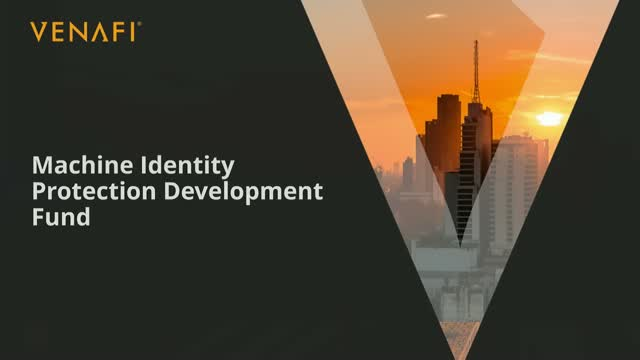 What You Need to Know: Machine Identity Protection Development Fund