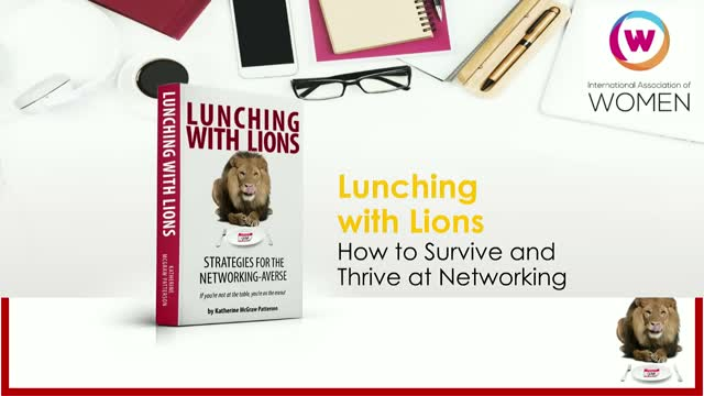Lunching with Lions: How to Survive and Thrive at Networking