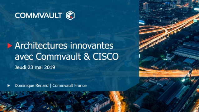 Architectures innovantes avec Commvault & CISCO