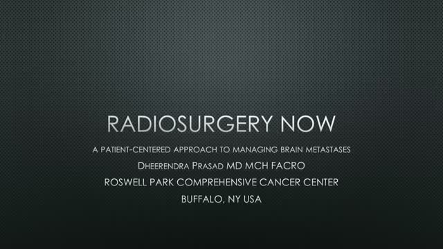 Radiosurgery Now: a patient-centered approach to managing brain metastases