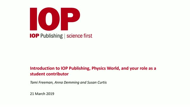 Introduction to IOPP, Physics World, and your role as a student contributor