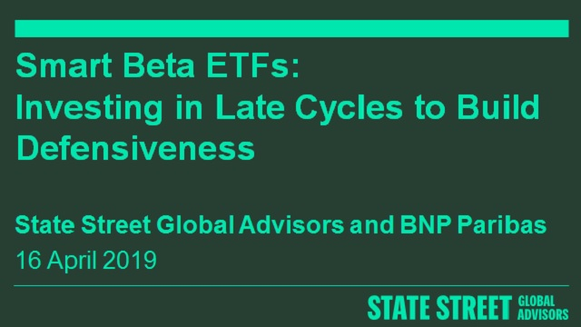 Smart Beta ETFs: Investing in Late Cycles to Build Defensiveness