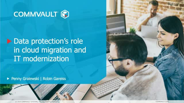 Data protection's role in cloud migration and IT modernization