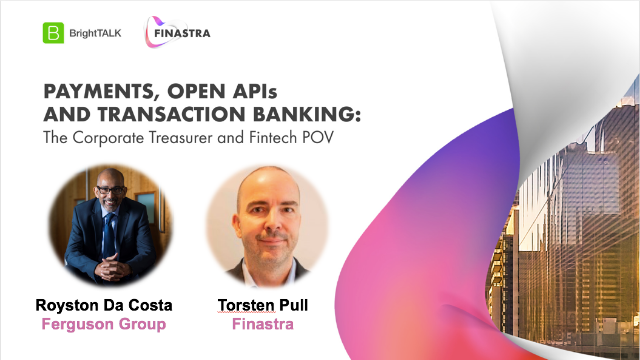 Payments, Open APIs & Transaction Banking: The Corporate Treasurer & Fintech POV