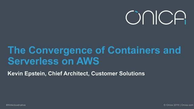 The Convergence of Containers and Serverless on AWS