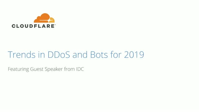 Trends in DDoS and Bots for 2019: Featuring Guest Speaker from IDC