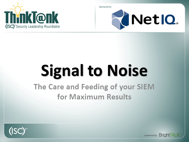 Signal to Noise -  The Care and Feeding of your SIEM for Maximum Results